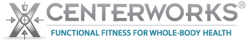 Centerworks&reg; - Functional Fitness for Whole-Body-Health