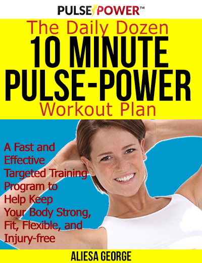 Pulse Power! The Daily Dozen &#8211; 10 Minute Workout Plan